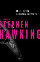 La gran ilusión: Las grandes obras de Albert Einstein. Edición de Stephen Hawking