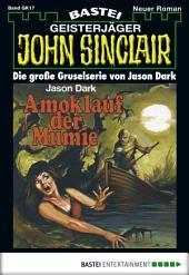 John Sinclair Gespensterkrimi - Folge 17: Amoklauf der Mumie