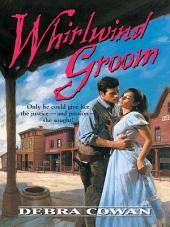 Whirlwind Groom