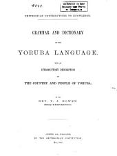 Grammar and Dictionary of the Yoruba Language: With an Introductory Description of the Country and People of Yoruba