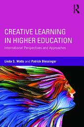 Creative Learning in Higher Education: International Perspectives and Approaches
