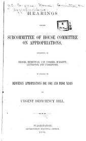 Hearings Before Subcommittee of House Committee on Appropriations in Charge of Deficiency Appropriatins for 1903 and Prior Years on Urgent Deficiency Bill