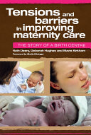 Tensions and Barriers in Improving Maternity Care