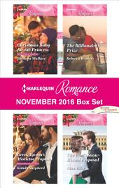 Harlequin Romance November 2016 Box Set: Christmas Baby for the Princess\Greek Tycoon's Mistletoe Proposal\The Billionaire's Prize\The Earl's Snow-Kissed Proposal