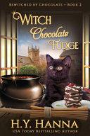 Witch Chocolate Fudge (LARGE PRINT)