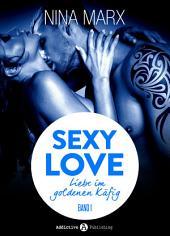 Sexy Love - Liebe im goldenen Käfig, Kostenlose Kapitel