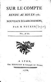 Sur le Compte rendu au roi en 1781 Nouveaux éclaircissements par M. Necker