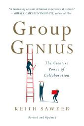 Group Genius: The Creative Power of Collaboration, Edition 2