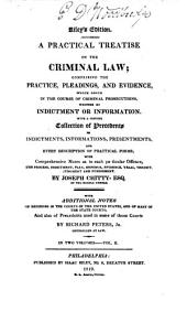 A Practical Treatise on the Criminal Law: Comprising the Practice, Pleadings, and Evidence which Occur in the Course of Criminal Prosecution, Volume 2, Part 1