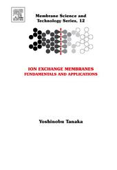 Ion Exchange Membranes: Fundamentals and Applications