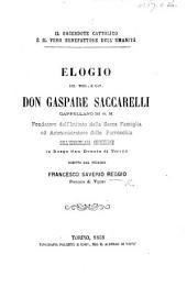 Il Sacerdote Cattolico è il vero benefattore dell'umanità. Elogio del teol. e cav. Don G. Saccarelli, etc