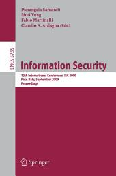Information Security: 12th International Conference, ISC 2009 Pisa, Italy, September 7-9, 2009 Proceedings