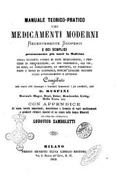 Manuale teorico-pratico dei Medicamenti Moderni recentemente scoperti e dei semplici presentemente più usati in Medicina ... compilato sulle traccie delle farmacopee e formularii ..., quali G. Ruspini, Dorvault ... ecc ... per cura del farmacista L. Z.