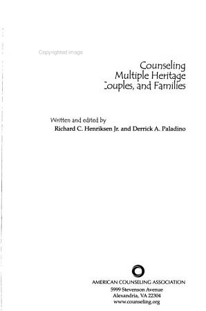 Counseling Multiple Heritage Individuals  Couples  and Families PDF