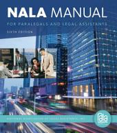 NALA Manual for Paralegals and Legal Assistants: A General Skills & Litigation Guide for Today's Professionals: Edition 6