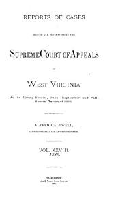 Reports of Cases Argued and Determined in the Supreme Court of Appeals of West Virginia: Volume 28