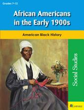 African Americans in the Early 1900s: American Black History