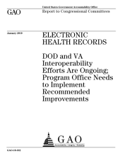 Electronic Health Records: DoD and VA Interoperability Efforts are Ongoing; Program Office Needs to Implement Recommended Improvements