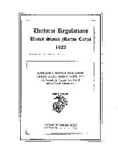 Uniform regulations, United States Marine Corps, 1922: superseding Uniform regulations, United States Marine Corps, 1917 (as amended by changes nos. 9 to 22 and by circular letters, etc.).