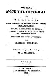 Nouveau recueil général de traités et autres actes relatifs aux rapports de droit international: continuation du grand recueil de G. Fr. de Martens, Volume10