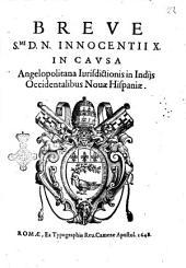Breue S.mi D.N. Innocentii 10. in causa Angelopolitana iurisdictionis in Indijs Occidentalibus Nouae Hispaniae