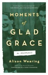Moments Of Glad Grace PDF