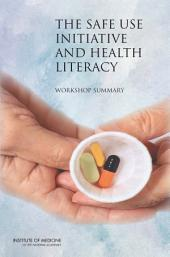 The Safe Use Initiative and Health Literacy: Workshop Summary