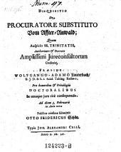 De procuratore substituto. Vom Affter-Anwald; resp. Otto Frider. Schütz