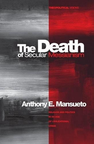The Death of Secular Messianism