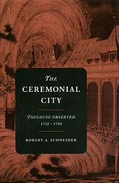 The Ceremonial City: Toulouse Observed, 1738-1780