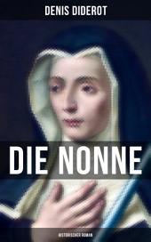 DIE NONNE: Historischer Roman: Basiert auf der Tatsache