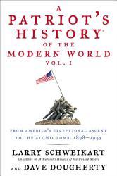 A Patriot S History Of The Modern World Vol I Book PDF