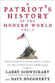 A Patriot S History   Of The Modern World  Vol  I