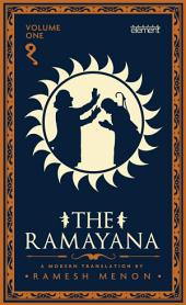 The Ramayana: A Modern Translation: Volume 1