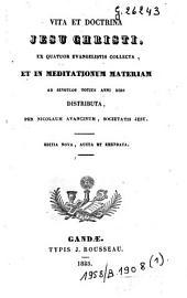Vita et doctrina Jesu Christi, ex quatuor evangelistis collecta, et in meditationum materiam ad singulos totius anni dies distributa