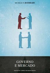 Governo e Mercado: a economia da intervencao estatal
