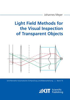 Light Field Methods for the Visual Inspection of Transparent Objects