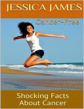 Cancer Free: Shocking Facts About Cancer