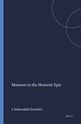 Manners in the Homeric Epic