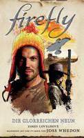 Firefly  Die glorreichen Neun   Roman zur TV Serie PDF