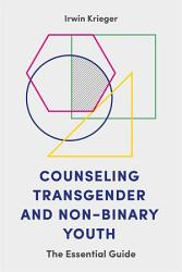 Counseling Transgender And Non Binary Youth Book PDF