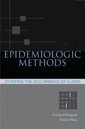 Epidemiologic Methods: Studying the Occurrence of Illness