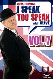 I Speak You Speak with Clive Vol. 7