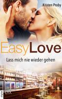 Easy Love   Lass mich nie wieder gehen PDF