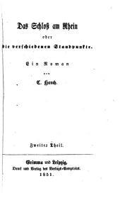 Das Schloss am Rhein oder die verschiedenen Standpunkte: Ein Roman von C. Hauch, Band 2