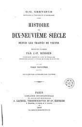 Histoire du dix-neuvième siècle depuis les traités de Vienne: Volumes13à14