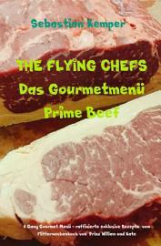 THE FLYING CHEFS Das Gourmetmen   Prime Beef   6 Gang Gourmet Men   PDF