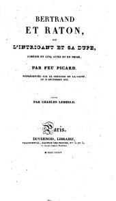 Bertrand et Raton, ou, L'intrigant et sa dupe: comédie en cinq actes et en prose