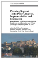 Planning Support Tools: Policy Analysis, Implementation and Evaluation. Proceedings of the Seventh International Conference on Informatics and Urban and Regional Planning INPUT2012