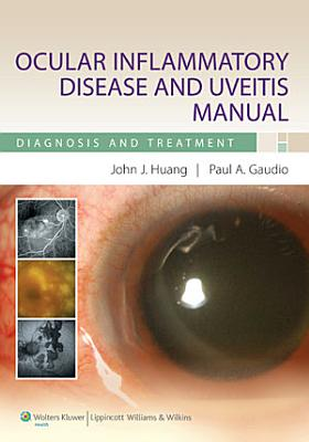Ocular Inflammatory Disease and Uveitis Manual